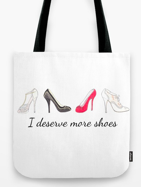 I deserve more shoes - Tote bag by Miss Coco on Society6.com:misscoco