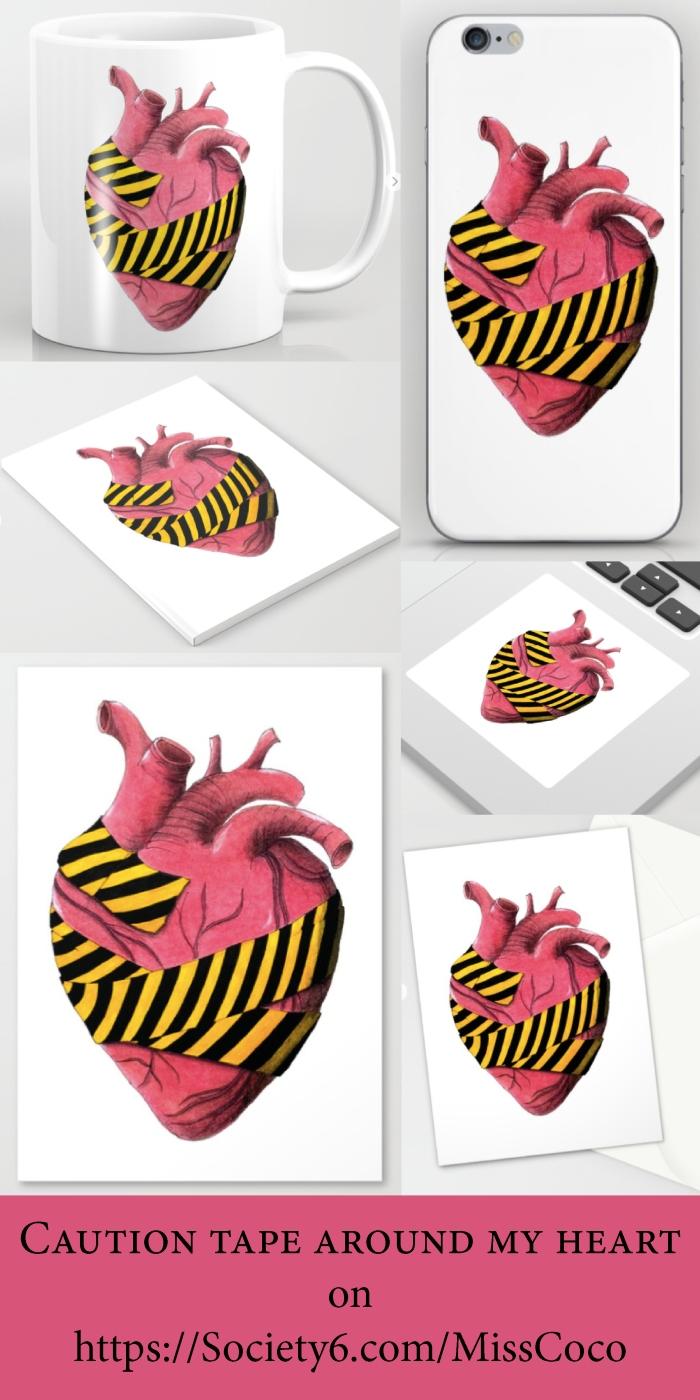 Caution tape around my heart - available on Society6.com:MissCoco