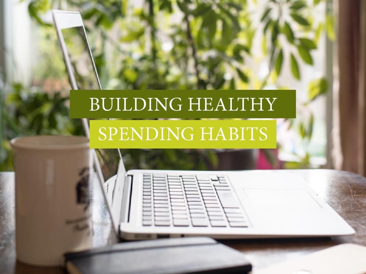 Building healthy spending habits