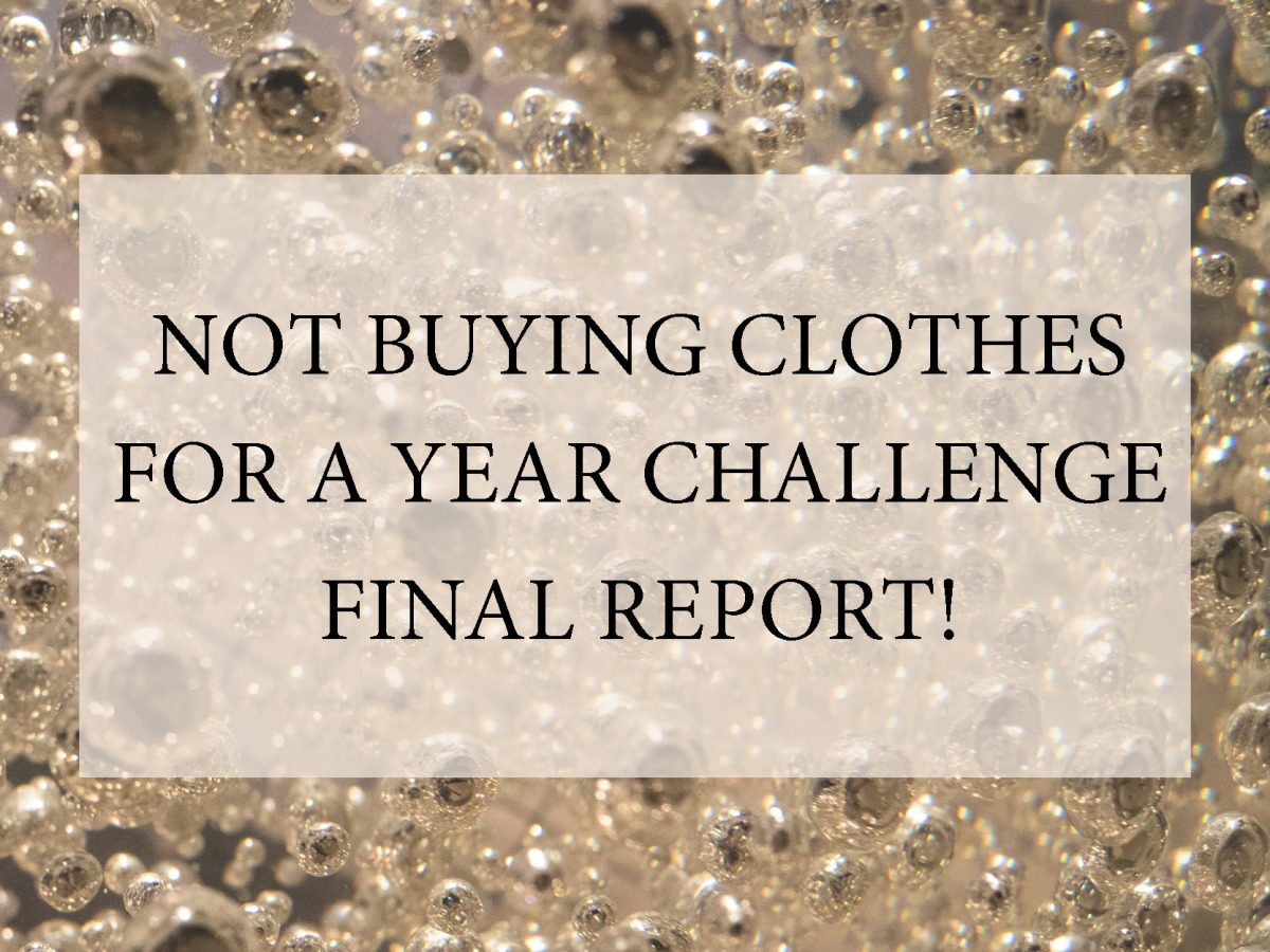 Not buying clothes for a year - final report
