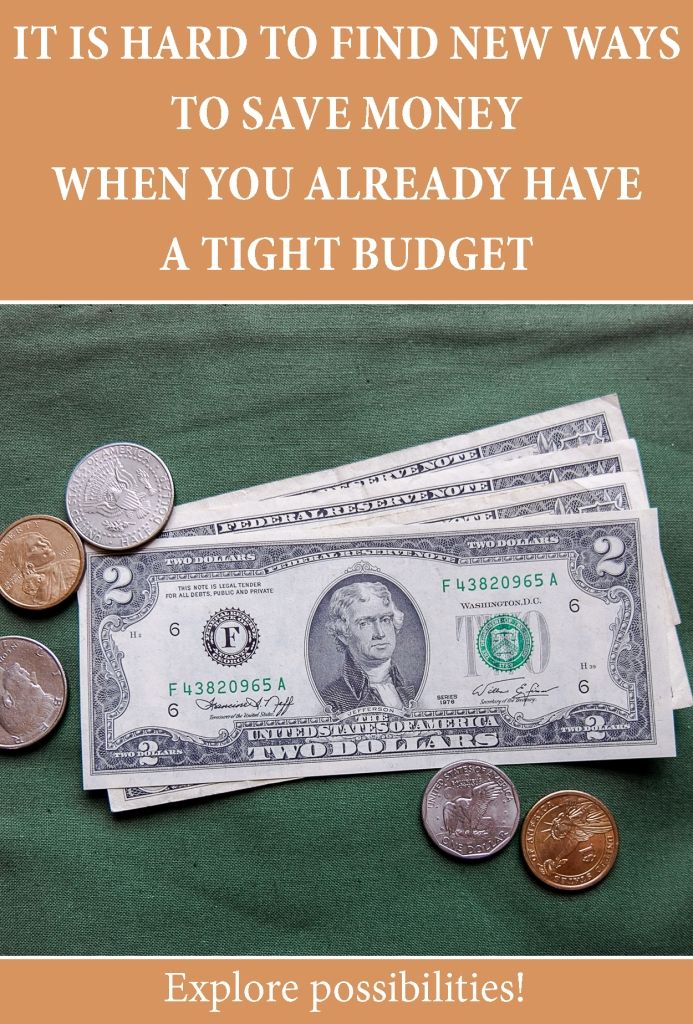 It is hard to find new ways to save money when you have a tight budget