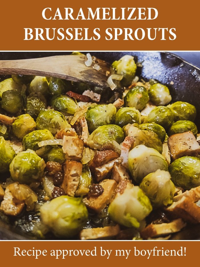 Best caramelized Brussels Sprouts recipe! Boyfriend approved