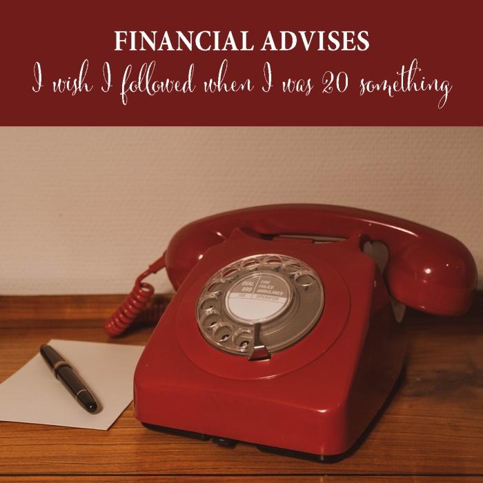 Financial advises I wish I followed when I was 20 something